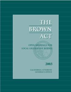 THE BROWN ACT Open MEETINGS FOR LOCAL LEGISLATIVE BODIES