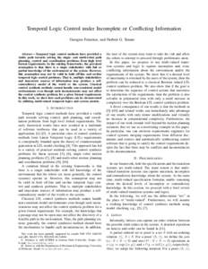 Temporal Logic Control under Incomplete or Conflicting Information Georgios Fainekos, and Herbert G. Tanner Abstract— Temporal logic control methods have provided a viable path towards solving the single- and multi-rob