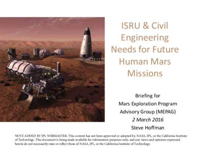 ISRU & Civil Engineering Needs for Future Human Mars Missions Briefing for