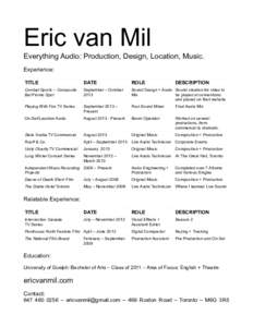 Eric van Mil Everything Audio: Production, Design, Location, Music. Experience: TITLE  DATE