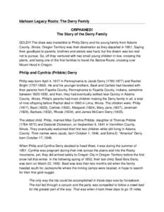 Idahoan Legacy Roots: The Derry Family ORPHANED! The Story of the Derry Family GOLD!!! The draw was irresistible to Philip Derry and his young family from Adams County, Illinois. Oregon Territory was their destination as