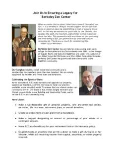 Join Us in Ensuring a Legacy for Berkeley Zen Center When we make choices about inheritance toward the end of our life, it is a wonderful thing to include support for our spiritual home or practice place by establishing