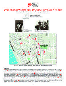 Dylan Thomas Walking Tour of Greenwich Village, New York Written by Peter Thabit Jones and Aeronwy Thomas, daughter of Dylan Thomas In association with the