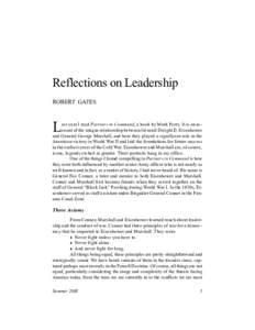 Reflections on Leadership ROBERT GATES L  ast year I read Partners in Command, a book by Mark Perry. It is an account of the unique relationship between General Dwight D. Eisenhower