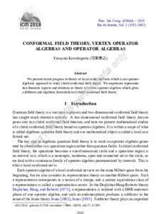 Proc. Int. Cong. of Math. – 2018 Rio de Janeiro, Vol–2602) CONFORMAL FIELD THEORY, VERTEX OPERATOR ALGEBRAS AND OPERATOR ALGEBRAS Yasuyuki Kawahigashi (河東泰之)