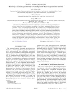PHYSICAL REVIEW D 79, Detecting a stochastic gravitational-wave background: The overlap reduction function Lee Samuel Finn* Department of Physics, Department of Astronomy and Astrophysics, and Center for G