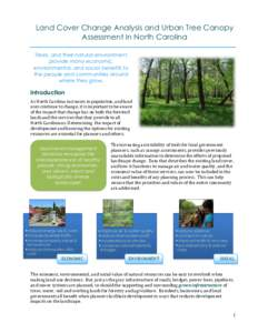Land Cover Change Analysis and Urban Tree Canopy Assessment in North Carolina Trees, and their natural environment, provide many economic, environmental, and social benefits to the people and communities around