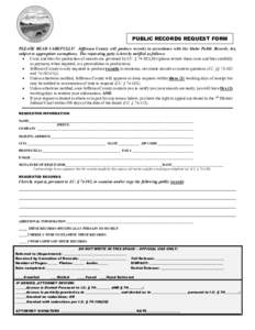 PUBLIC RECORDS REQUEST FORM PLEASE READ CAREFULLY! Jefferson County will produce records in accordance with the Idaho Public Records Act, subject to appropriate exemptions. The requesting party is hereby notified as foll