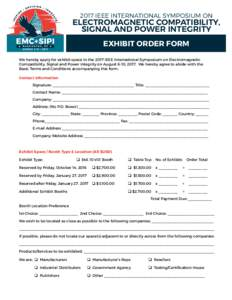 2017 IEEE INTERNATIONAL SYMPOSIUM ON  ELECTROMAGNETIC COMPATIBILITY, SIGNAL AND POWER INTEGRITY EXHIBIT ORDER FORM We hereby apply for exhibit space in the 2017 IEEE International Symposium on Electromagnetic