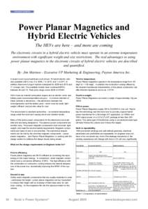 TRANSFORMER  Power Planar Magnetics and Hybrid Electric Vehicles The HEVs are here – and more are coming The electronic circuits in a hybrid electric vehicle must operate in an extreme temperature