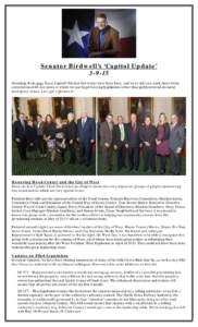 Senator Birdwell's 'Capitol Update' Greetings from your Texas Capitol! The last few weeks have been busy, and we're still one week short of the constitutional 60-day mark at which we can begin hearing legi