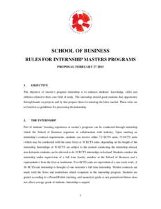 SCHOOL OF BUSINESS RULES FOR INTERNSHIP MASTERS PROGRAMS PROPOSAL FEBRUARY.
