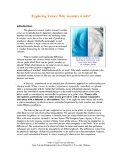 Exploring Venus: Why measure winds? Introduction This planetary science student research module serves as an introduction to planetary atmospheres and weather with the use observation and modeling skills. In simpler term