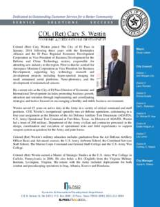 Colonel (Ret) Cary Westin joined The City of El Paso in January, 2014 following three years with the Borderplex Alliance and the El Paso Regional Economic Development Corporation as Vice President of Business Development