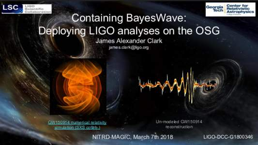 Containing BayesWave: Deploying LIGO analyses on the OSG James Alexander Clark   GW150914 numerical relativity