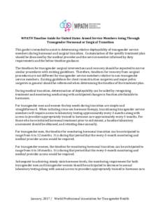 WPATH Timeline Guide for United States Armed Service Members Going Through Transgender Hormonal or Surgical Transition This guide is intended to assist in determining relative deployability of transgender service members