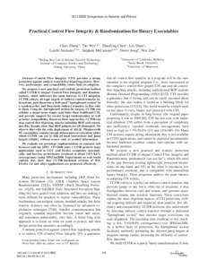 2013 IEEE Symposium on Security and Privacy  Practical Control Flow Integrity & Randomization for Binary Executables Chao Zhang1 , Tao Wei1,2∗ , Zhaofeng Chen1 , Lei Duan1 , L´aszl´o Szekeres2,3+ , Stephen McCamant2,