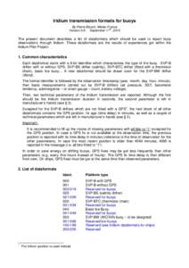 Iridium transmission formats for buoys By Pierre Blouch, Météo-France th VersionSeptember 17 , 2010  The present document describes a list of dataformats which should be used to report buoy