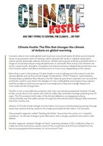 Climate Hustle: The film that changes the climate of debate on global warming Concerns about man-made global warming have consumed nearly all other environmental issues as proponents claim increasing carbon dioxide will