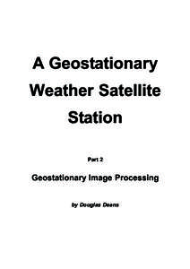 A Geostationary Weather Satellite Station Part 2  Geostationary Image Processing
