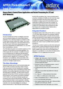 APR2i: PacketRunner2 with Intel Processor Legacy to LTE  Secure Data & Control Plane Application and Packet Processing for LTE and