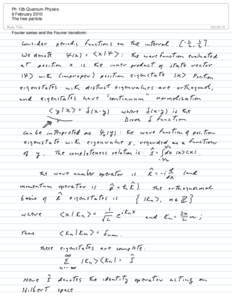 Ph 12b Quantum Physics 9 February 2010 The free particle Fourier series and the Fourier transform:  The free-particle