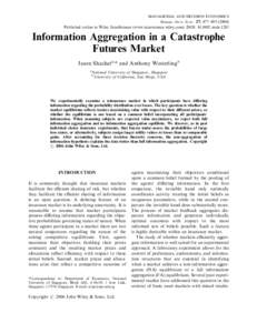 MANAGERIAL AND DECISION ECONOMICS Manage. Decis. Econ. 27: 477–Published online in Wiley InterScience (www.interscience.wiley.com). DOI: mde.1283 Information Aggregation in a Catastrophe Futures Mark