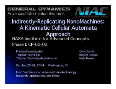 Indirectly-Replicating NanoMachines: A Kinematic Cellular Automata Approach NASA Institute for Advanced Concepts Phase I: CPPrincipal Investigator: