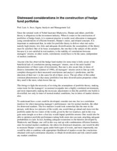 Distressed considerations in the construction of hedge fund portfolios Prof. Luis A. Seco, Sigma Analysis and Management Ltd. Since the seminal work of Nobel laureates Markowitz, Sharpe and others, portfolio theory is ub