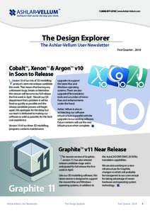 The Design Explorer The Ashlar-Vellum User Newsletter First Quarter , 2018 Cobalt™, Xenon™ & Argon™ v10 in Soon to Release