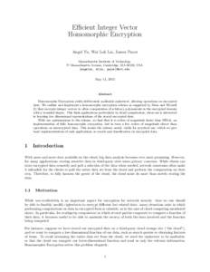 Efficient Integer Vector Homomorphic Encryption Angel Yu, Wai Lok Lai, James Payor Massachusetts Institute of Technology 77 Massachusetts Avenue, Cambridge, MA 02139, USA {angelyu, wllai, payor}@mit.edu