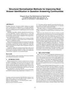 Structural Normalisation Methods for Improving Best Answer Identification in Question Answering Communities Grégoire Burel, Paul Mulholland and Harith Alani Knowledge Media Institute, Open University, UK  {g.burel, p.mu
