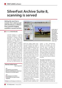 FIRST LOOKS software  SilverFast Archive Suite 8, scanning is served Getting the most from a scanner: this is what you get
