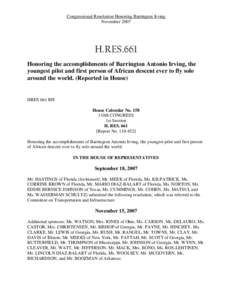 Congressional Resolution Honoring Barrington Irving November 2007 H.RES.661 Honoring the accomplishments of Barrington Antonio Irving, the youngest pilot and first person of African descent ever to fly solo