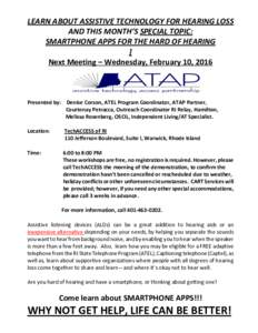 LEARN ABOUT ASSISTIVE TECHNOLOGY FOR HEARING LOSS AND THIS MONTH'S SPECIAL TOPIC: SMARTPHONE APPS FOR THE HARD OF HEARING ] Next Meeting – Wednesday, February 10, 2016 .