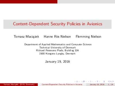 Content-Dependent Security Policies in Avionics Tomasz Maciążek Hanne Riis Nielson  Flemming Nielson