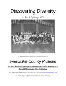 Discovering Diversity in Rock Springs, WY A discovery trunk program brought to you by  Sweetwater County Museum