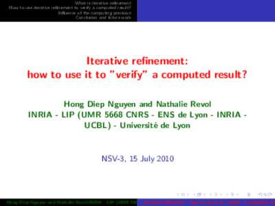 What is iterative refinement How to use iterative refinement to verify a computed result? Influence of the computing precision Conclusion and future work  Iterative refinement: