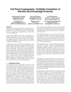 Full Proof Cryptography: Verifiable Compilation of Efficient Zero-Knowledge Protocols José Bacelar Almeida Manuel Barbosa