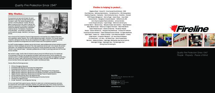 Quality Fire Protection Since 1947 Why Fireline… For equipment and services that give the quiet assurance of having the very best working for you. Founded in 1947, The Fireline Corporation is a pioneer in the fire prot