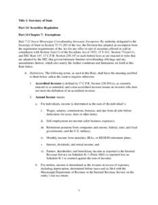 Title 1: Secretary of State Part 14: Securities Regulation Part 14 Chapter 7: Exemptions Rule 7.21 Invest Mississippi Crowdfunding Intrastate Exemption. By authority delegated to the Secretary of State in Section