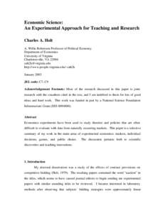 Economic Science: An Experimental Approach for Teaching and Research Charles A. Holt A. Willis Robertson Professor of Political Economy Department of Economics University of Virginia