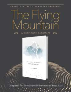The Flying Mountain SEAGULL WORLD LITERATURE PRESENTS  by C H R I S T O P H R A N S M A Y R