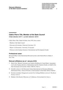 Relevant affiliations of the Bank Council members Cédric Pierre Tille, Member of the Bank Council Initial election 2011, current election 2016 Cédric Pierre Tille, Châtel-St-Denis, born 1970, Swiss citizen