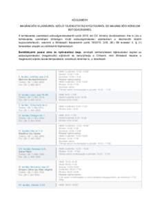 KÖZLEMÉNY MAGÁNCSŐD ELJÁRÁSRÓL SZÓLÓ TÁJÉKOZTATÁS NYÚJTÁSÁRÓL ÉS MAGÁNCSŐD KÉRELEM BEFOGADÁSÁRÓL A természetes személyek adósságrendezéséről szóló 2015. évi CV. törvény (továbbiakban: