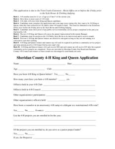 This application is due to the Twin Creeks Extension - Hoxie Office on or before the Friday prior to the Style Revue & Clothing Judging. Rule 1. 4-H member must be 12 yrs. of age as of Jan.1st of the current year. Rule 2