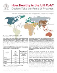 How Healthy is the UN PoA? Doctors Take the Pulse of Progress INCLUDES BRIEFS ON MEXICO, THE UNITED STATES, NIGERIA, AND AUSTRIA EXECUTIVE SUMMARY How healthy is the United Nations Programme of Action to