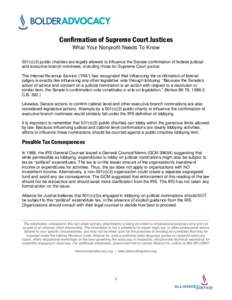 Confirmation of Supreme Court Justices What Your Nonprofit Needs To Know 501(c)(3) public charities are legally allowed to influence the Senate confirmation of federal judicial and executive branch nominees, including th