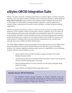 "eXtyles User Documentation  eXtyles ORCID Integration Suite ORCID is ""an open, non-profit, community-based effort to provide a registry of unique researcher identifiers and a transparent method of linking research acti"