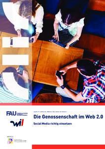 Leontin K. Grafmüller, Matthias Raß, Kathrin M. Möslein  Die Genossenschaft im Web 2.0 Social Media richtig einsetzen  gefördert von: